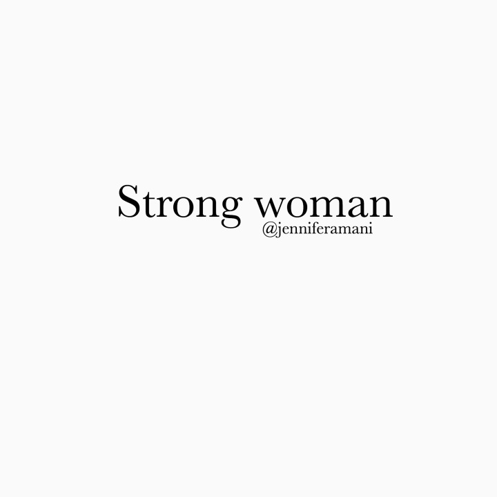 Here's to being a STRONG WOMAN…